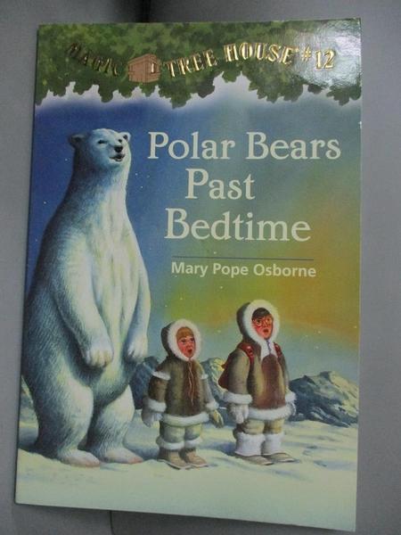 【書寶二手書T4/原文小說_KCK】Polar Bears Past Bedtime_Osborne, Mary Pope/ Murdocca, Sal (ILT)