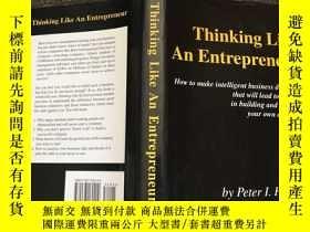 二手書博民逛書店英文原版罕見Thinking Like An Entrepreneur: How To Make Intellig