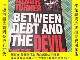 二手書博民逛書店Between罕見Debt and the Devil: Mon
