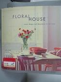 【書寶二手書T6/設計_E1G】Floral House: Simple Designs and Decorations