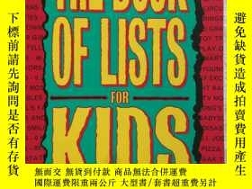 二手書博民逛書店THE罕見BOOK OF LISTS FOR KIDS【英文原版