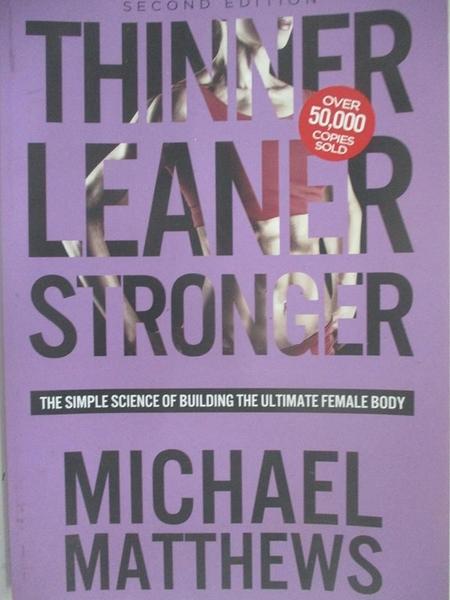 【書寶二手書T1/體育_DXI】Thinner Leaner Stronger: The Simple Science of Building...l