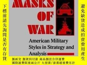 二手書博民逛書店The罕見Masks of War: American Military Styles in Strategy a