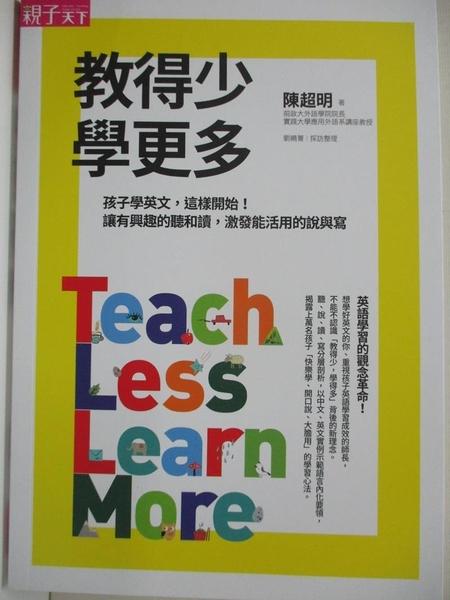 【書寶二手書T1/國中小參考書_HGR】教得少學更多:孩子學英文,這樣開始..._陳超明