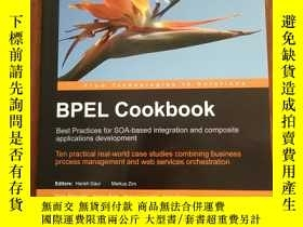 二手書博民逛書店BPEL罕見Cookbook: Best Practices for SOA-based integration