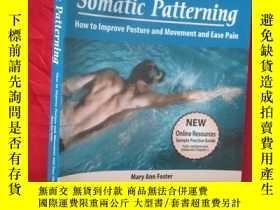 二手書博民逛書店Somatic罕見Patterning:How to Improve Posture and Movement a