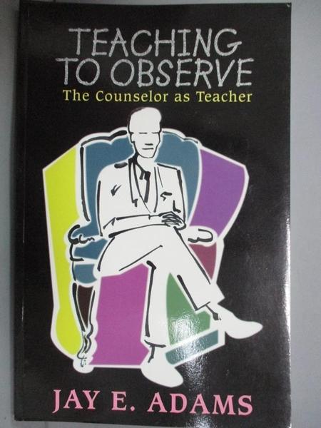 【書寶二手書T2/宗教_GJ8】Teaching to Observe_Jay Edward Adams