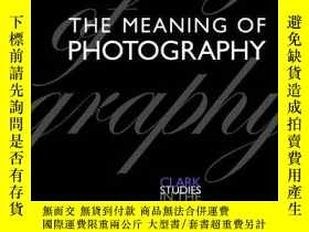 二手書博民逛書店The罕見Meaning Of Photography (clark Studies In The Visual