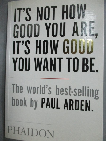 【書寶二手書T2/勵志_LMH】It s Not How Good You Are, It s How…_Paul Ar