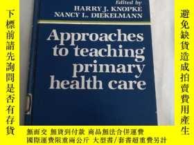 二手書博民逛書店approaches罕見to teaching primary health careY248636
