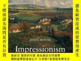 二手書博民逛書店Impressionism,罕見Paint And PoliticsY362136 John House Ya