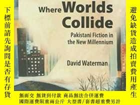 二手書博民逛書店Where罕見Worlds Collide: Pakistani