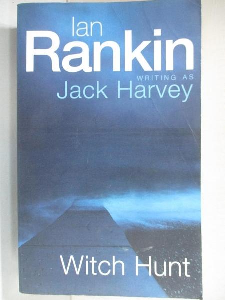 【書寶二手書T3/原文小說_A5N】Witch Hunt: A Jack Harvey Novel_Ian Rankin, IAN RANKIN, Ian Rankin