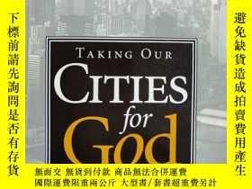 二手書博民逛書店Taking罕見Our Cities for God: How to Break Spiritual Strong