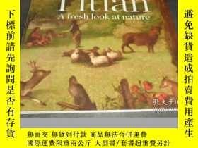 二手書博民逛書店2手英文罕見Titian: A Fresh Look at Na