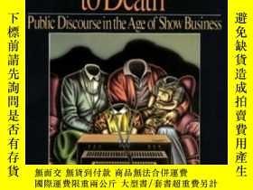 二手書博民逛書店Amusing罕見Ourselves To Death: Public Discourse In The Age