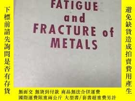 二手書博民逛書店FATIGUE罕見and FRACTURE of METALS金