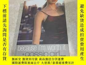 二手書博民逛書店BECAUSE罕見I m WORTH IT A GOSSIP G