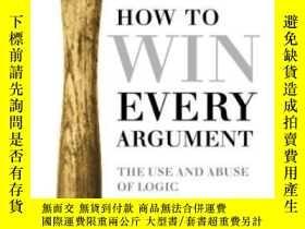 二手書博民逛書店How罕見To Win Every Argument-如何贏得每一場爭論Y436638 Madsen Piri