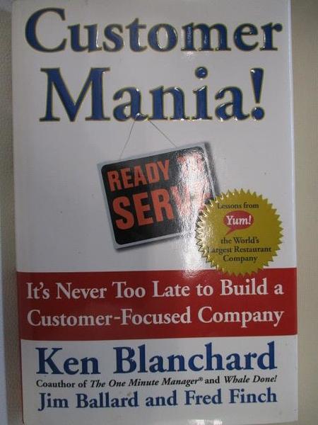 【書寶二手書T1/財經企管_BOF】Customer Mania!_Ken Blancgard