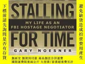 二手書博民逛書店Stalling罕見For TimeY464532 Gary Noesner Random House, 20
