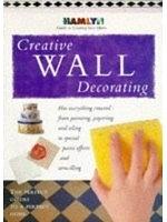 二手書博民逛書店《Creative Wall Decorating (Hamlyn Guide to Creating Your Home)》 R2Y ISBN:0600590003