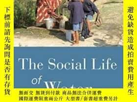 二手書博民逛書店The罕見Social Life Of Water-水的社會生活Y436638 John R. Wagner