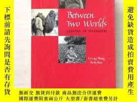 二手書博民逛書店BETWEEN罕見TOW WORLDS LESSONS IN S