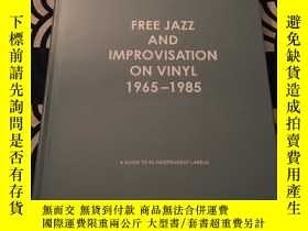 二手書博民逛書店Free罕見jazz and improvisation on vinyl 1965-1985Y405818