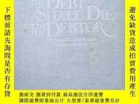 二手書博民逛書店the罕見debt shall die with the deb
