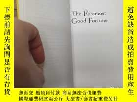二手書博民逛書店the罕見foremost good fortuneY27163