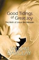 二手書博民逛書店《Good Tidings of Great Joy: The Birth of Jesus the Messiah》 R2Y ISBN:0664258506