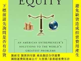 二手書博民逛書店Conscientious罕見Equity: An American Entrepreneur s Solutio