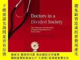 二手書博民逛書店Doctors罕見in a Divided Society: The Profession and Educati