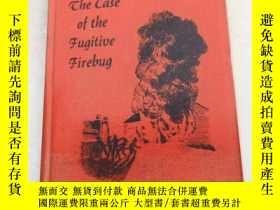 二手書博民逛書店THE罕見CASE OF THE FUGITIVE FIREBU
