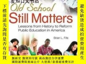 二手書博民逛書店【罕見】Old School Still Matters: Le