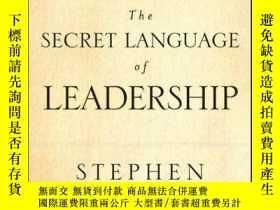 二手書博民逛書店The罕見Secret Language of Leadership: How Leaders Inspire A