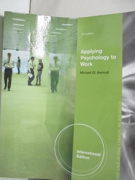 【書寶二手書T5/大學商學_KUJ】Applying Psychology to Work (International Edition)_Michael G. Aamodt