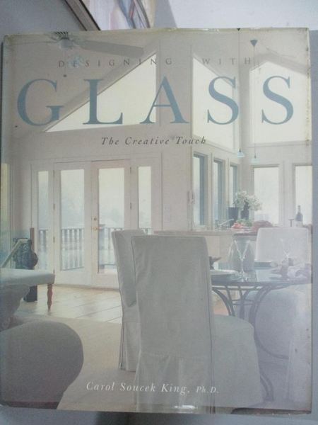 【書寶二手書T7/設計_E4P】Designing with glass-the creative touch_Carol Soucek King