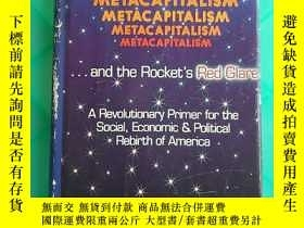 二手書博民逛書店MetaCapitalism罕見and the Rocket s Red Glare(V016)Y173412