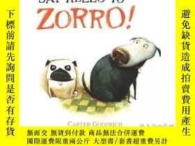 二手書博民逛書店Say罕見Hello to Zorro!Y362136 Carter Goodrich C... Simon