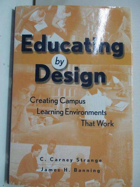 【書寶二手書T1/原文書_D1G】Educating by Design: Creating Campus Learning Environments..