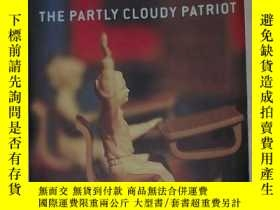 二手書博民逛書店英文原版罕見The Partly Cloudy Patriot