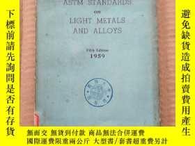 二手書博民逛書店astm罕見standards on light metals and alloys(P310)Y173412