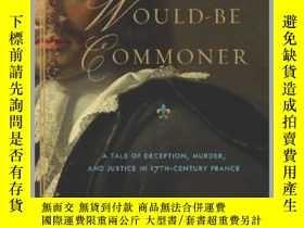 二手書博民逛書店The罕見Would-Be Commoner: A Tale of Deception, Murder, and