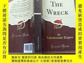 二手書博民逛書店THE罕見WRECK BY RABINDRANATH TAGOREY14197 不會翻譯 均以圖片為準 不會