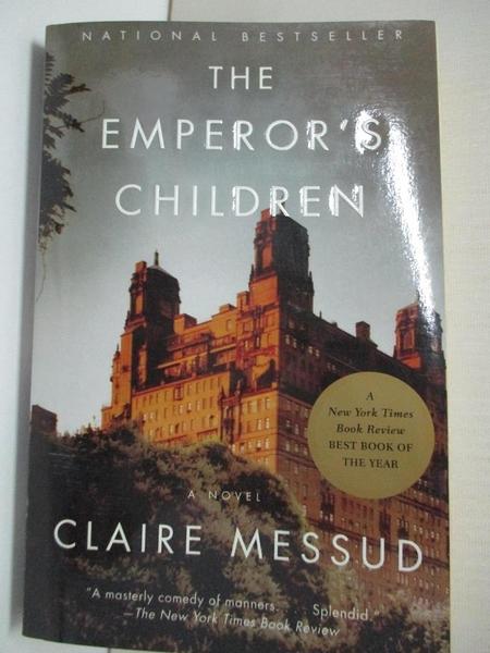 【書寶二手書T6/原文小說_ILC】The Emperor s Children_Messud, Claire