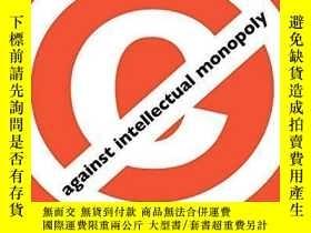 二手書博民逛書店Against罕見Intellectual MonopolyY256260 Michele Boldrin C