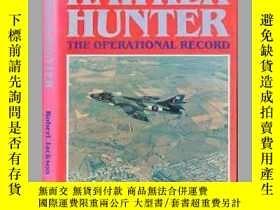 二手書博民逛書店Hawker罕見Hunter The Operational History (damaged)-小販獵人行動史(