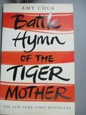 【書寶二手書T6/原文小說_XFY】Battle Hymn of the Tiger Mother_Amy Chua